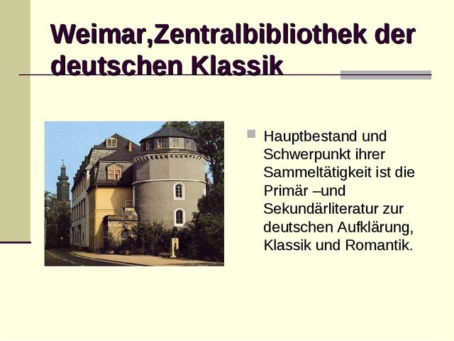 Weimar,Zentralbibliothek der deutschen Klassik Hauptbestand und Schwerpunkt i...