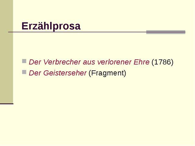 Erzählprosa Der Verbrecher aus verlorener Ehre (1786) Der Geisterseher (Frag...