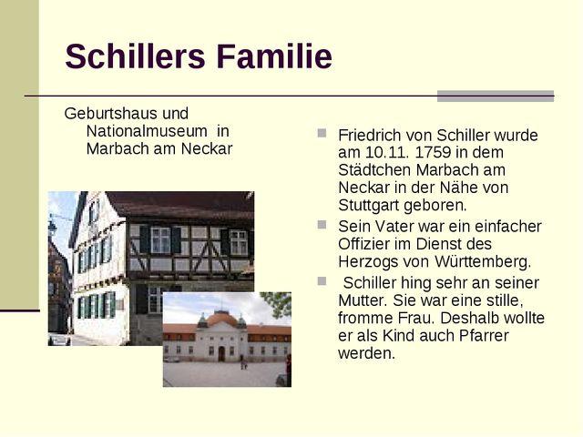 Schillers Familie Geburtshaus und Nationalmuseum in Marbach am Neckar Friedr...