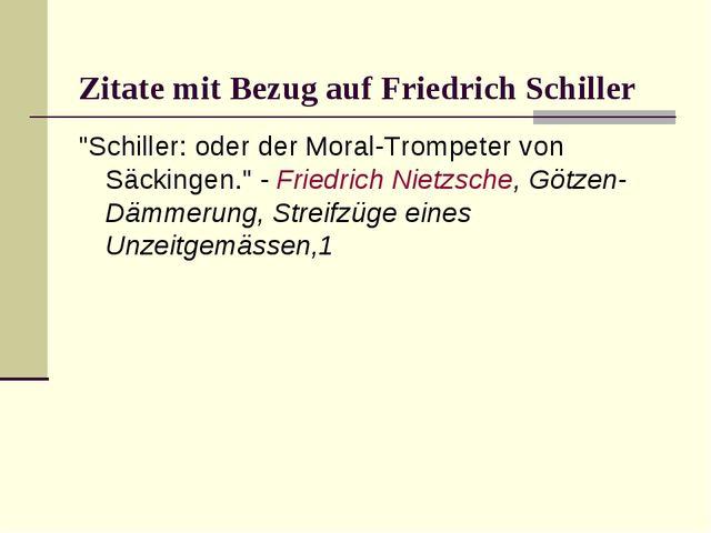 """Zitate mit Bezug auf Friedrich Schiller """"Schiller: oder der Moral-Trompeter..."""