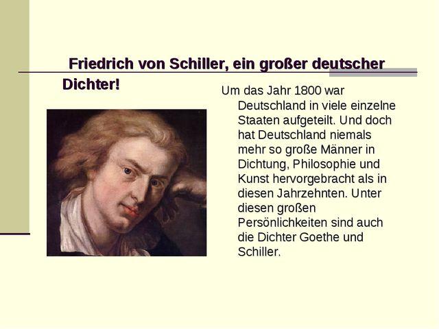 Friedrich von Schiller, ein großer deutscher Dichter! Um das Jahr 1800 war D...