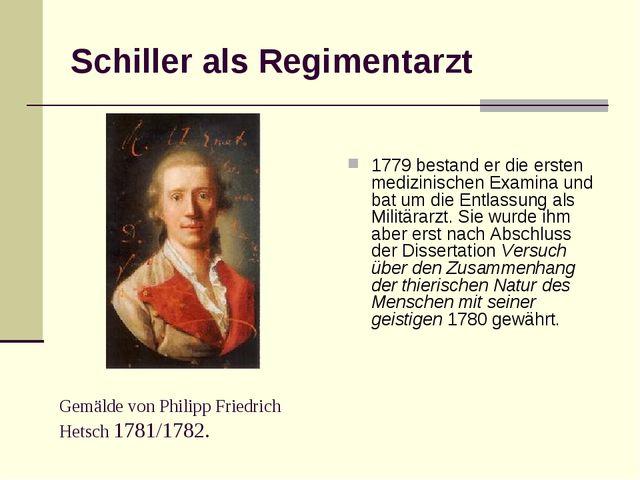 Schiller als Regimentarzt 1779 bestand er die ersten medizinischen Examina un...