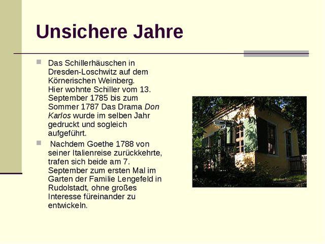 Unsichere Jahre Das Schillerhäuschen in Dresden-Loschwitz auf dem Körnerische...