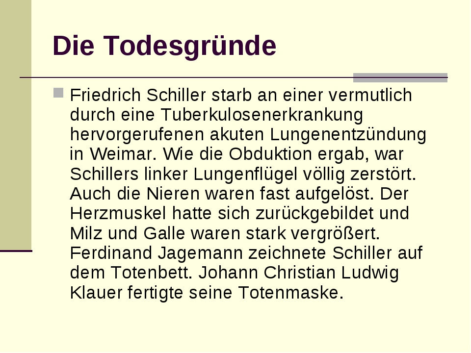 Die Todesgründe Friedrich Schiller starb an einer vermutlich durch eine Tuber...