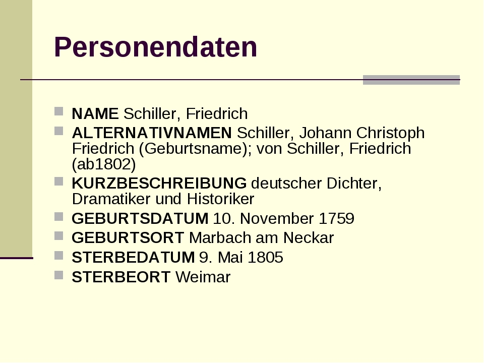 Personendaten NAME Schiller, Friedrich ALTERNATIVNAMEN Schiller, Johann Chris...