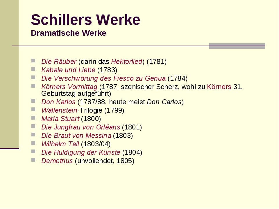 Schillers Werke Dramatische Werke Die Räuber (darin das Hektorlied) (1781) Ka...