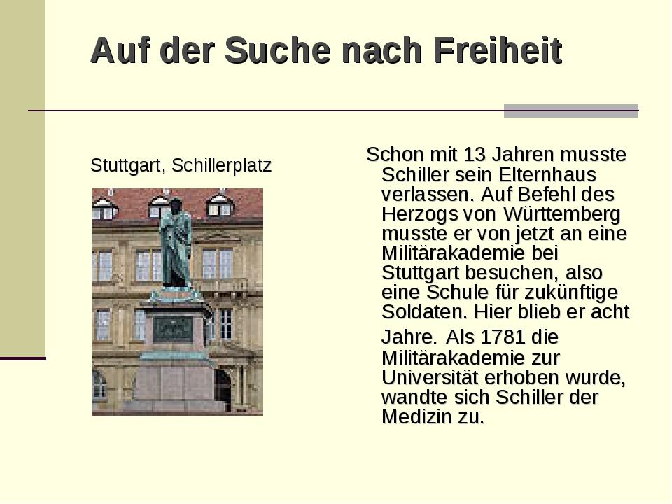 Auf der Suche nach Freiheit Stuttgart, Schillerplatz Schon mit 13 Jahren muss...