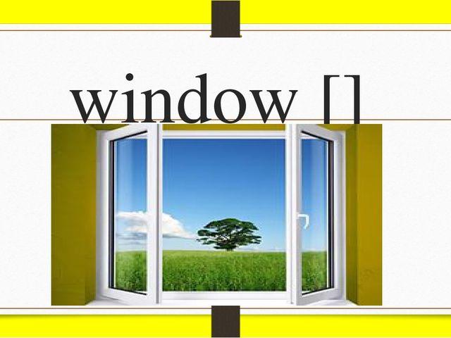 window []