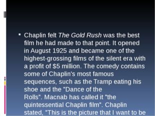 Chaplin feltThe Gold Rushwas the best film he had made to that point.It o