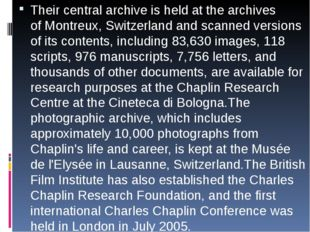 Their central archive is held at the archives ofMontreux, Switzerland and s