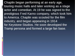 Chaplin began performing at an early age, touringmusic hallsand later work