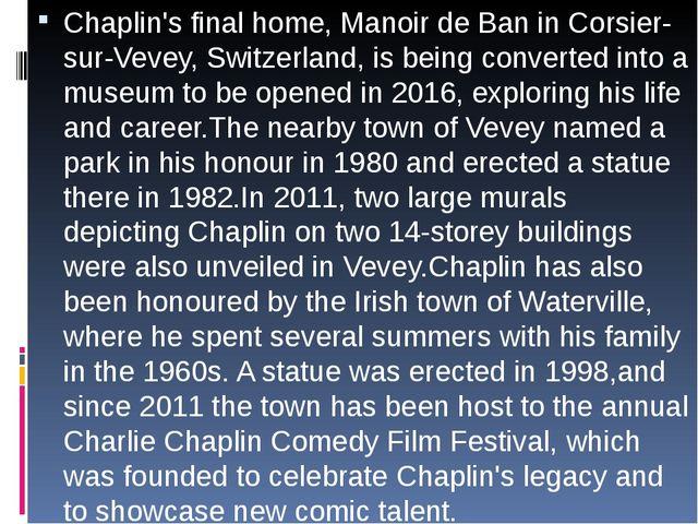 Chaplin's final home, Manoir de Ban in Corsier-sur-Vevey, Switzerland, is be...