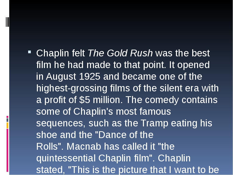 Chaplin feltThe Gold Rushwas the best film he had made to that point.It o...