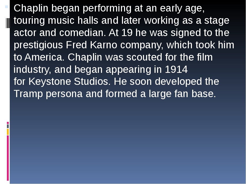 Chaplin began performing at an early age, touringmusic hallsand later work...