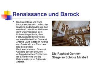 Renaissance und Barock Markus Sittikus und Paris Lodron setzten den Umbau der