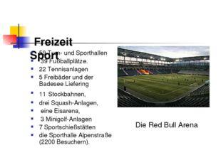 Freizeit Sport 59 Turn- und Sporthallen 39 Fußballplätze. 22 Tennisanlagen 5