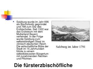 Die fürsterzbischöfliche Residenzstadt Salzburg wurde im Jahr 696 als Bischo