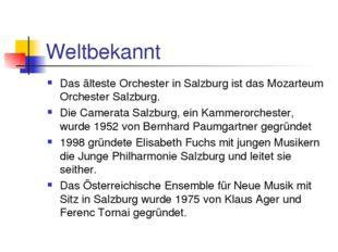 Weltbekannt Das älteste Orchester in Salzburg ist das Mozarteum Orchester Sal