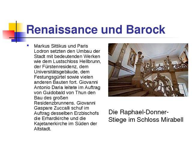 Renaissance und Barock Markus Sittikus und Paris Lodron setzten den Umbau der...
