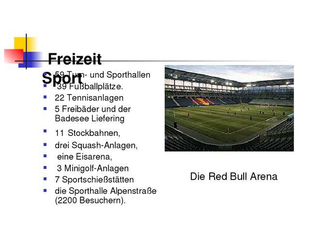 Freizeit Sport 59 Turn- und Sporthallen 39 Fußballplätze. 22 Tennisanlagen 5...