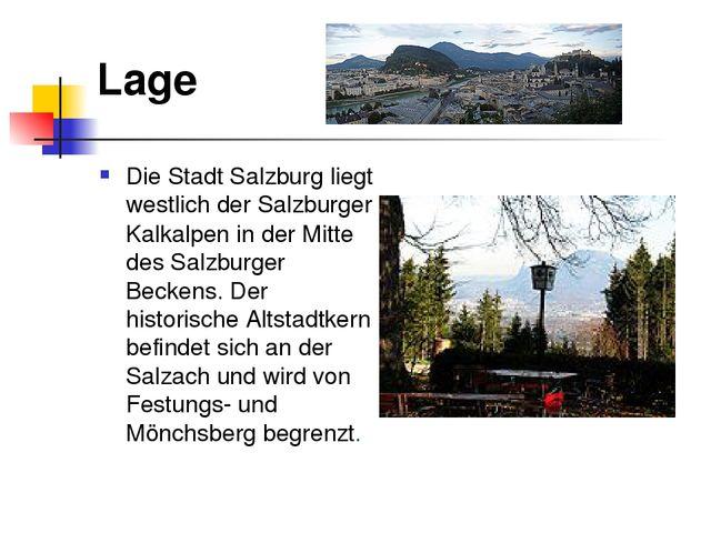 Lage Die Stadt Salzburg liegt westlich der Salzburger Kalkalpen in der Mitte...