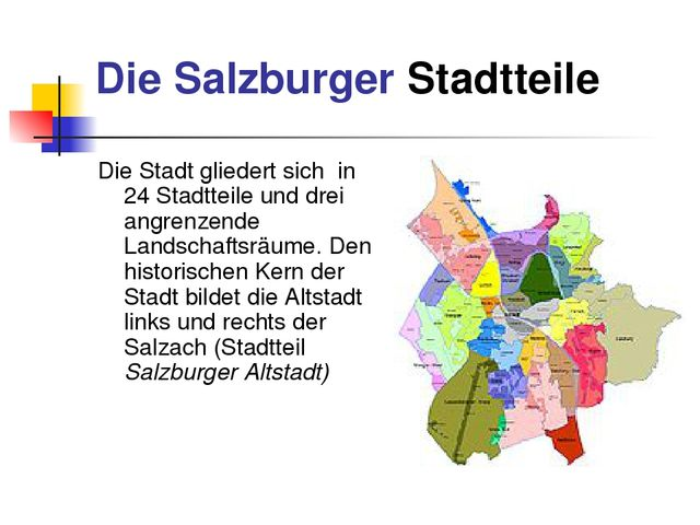 Die Salzburger Stadtteile Die Stadt gliedert sich in 24 Stadtteile und drei a...