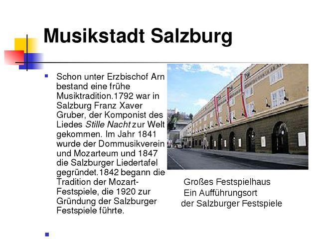 Musikstadt Salzburg Schon unter Erzbischof Arn bestand eine frühe Musiktradit...