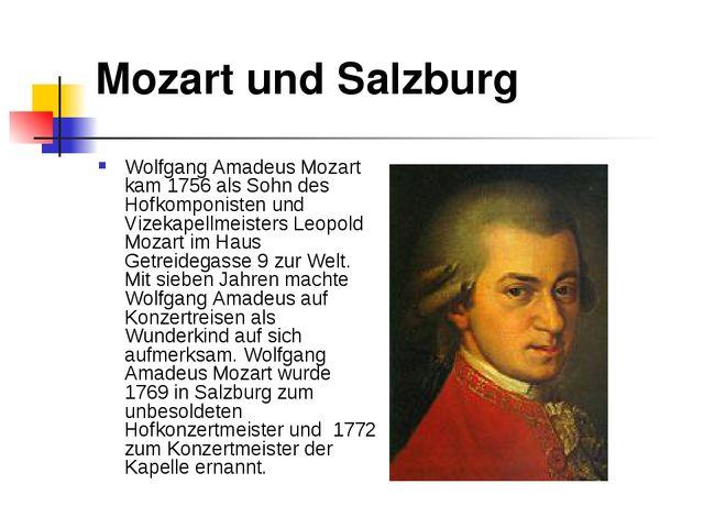 Mozart und Salzburg Wolfgang Amadeus Mozart kam 1756 als Sohn des Hofkomponis...