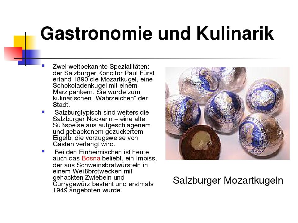 Gastronomie und Kulinarik Zwei weltbekannte Spezialitäten: der Salzburger Kon...