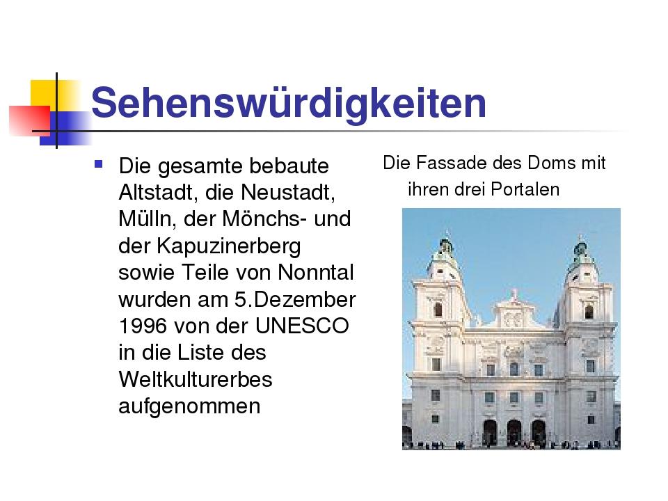 Sehenswürdigkeiten Die gesamte bebaute Altstadt, die Neustadt, Mülln, der Mön...