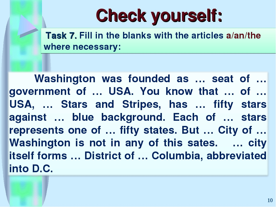 Check yourself: * Task 7. Fill in the blanks with the articles a/an/the where...