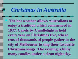 Christmas in Australia The hot weather allows Australians to enjoy a traditi