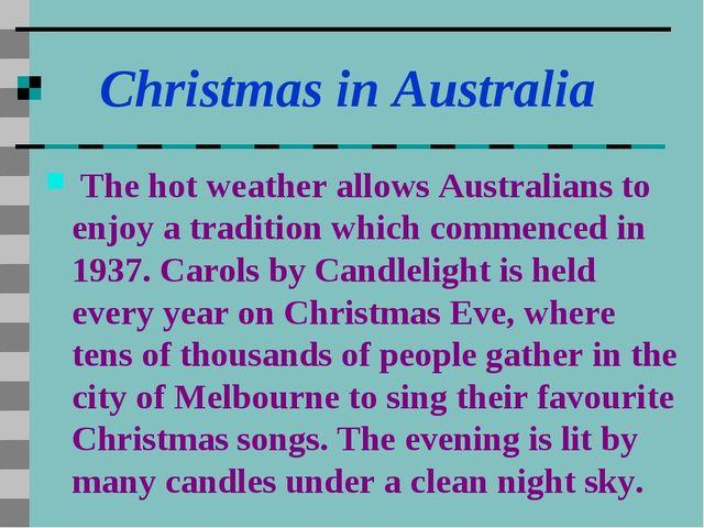 Christmas in Australia The hot weather allows Australians to enjoy a traditi...