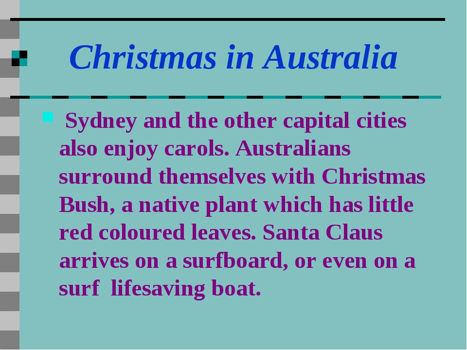 Christmas in Australia Sydney and the other capital cities also enjoy carols...