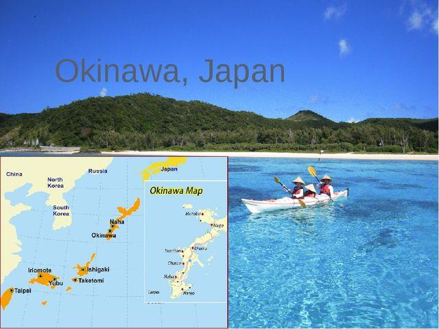 - Okinawa, Japan
