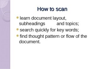 How to scan learn document layout, subheadings and topics; search quickly for