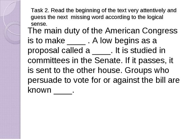Task 2. Read the beginning of the text very attentively and guess the next mi...