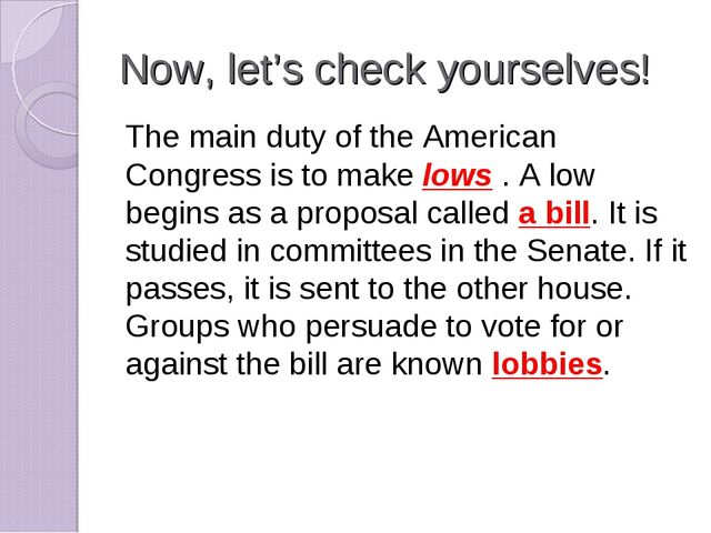 Now, let's check yourselves! The main duty of the American Congress is to mak...