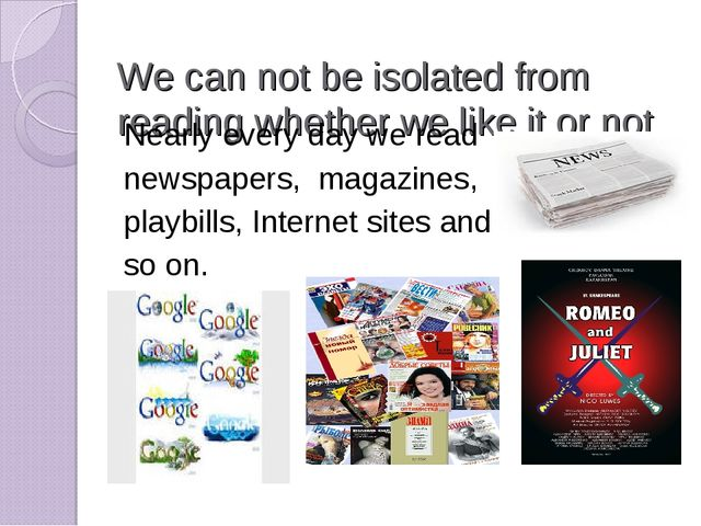 We can not be isolated from reading whether we like it or not Nearly every da...