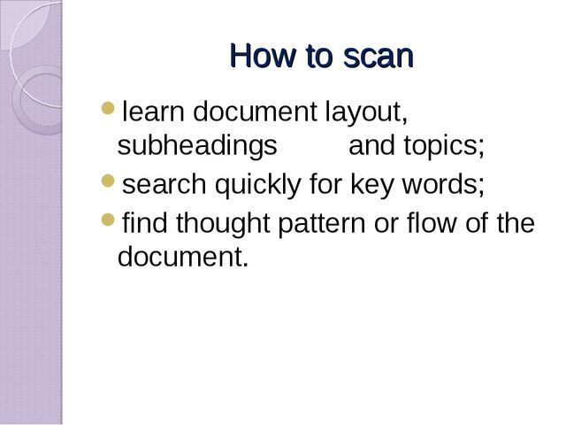 How to scan learn document layout, subheadings and topics; search quickly for...