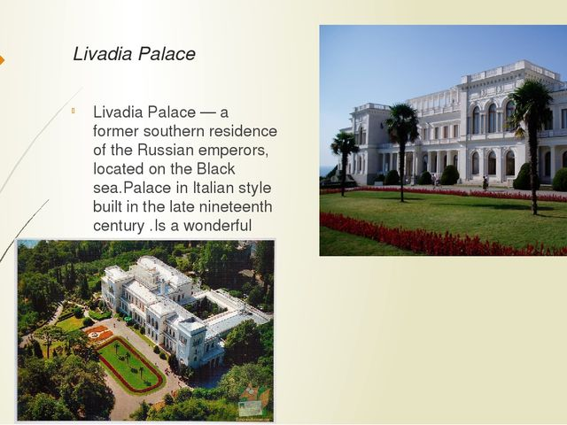 Livadia Palace Livadia Palace — a former southern residence of the Russian em...