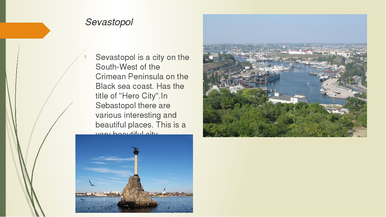 Sevastopol Sevastopol is a city on the South-West of the Crimean Peninsula on...