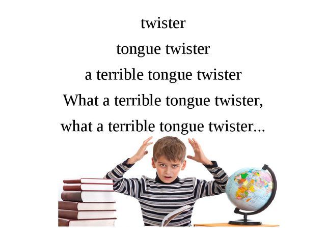 twister tongue twister a terrible tongue twister What a terrible tongue twist...