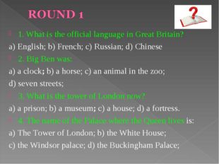 1. What is the official language in Great Britain? a) English; b) French; c)