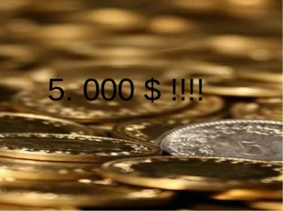 5. 000 $ !!!!