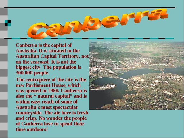 Canberra is the capital of Australia. It is situated in the Australian Capita...