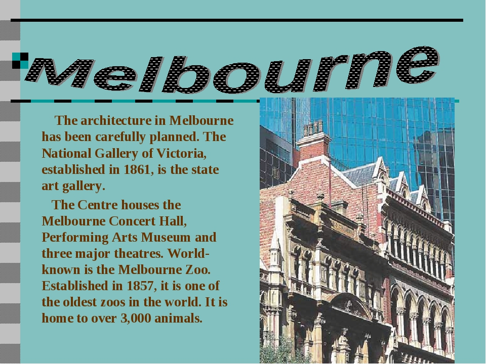 The architecture in Melbourne has been carefully planned. The National Galle...