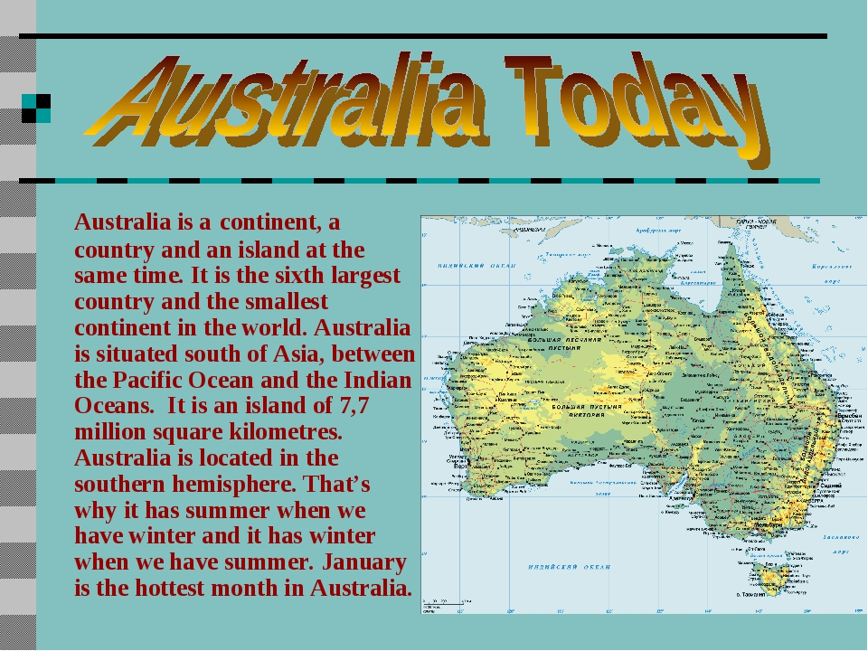 Australia is a continent, a country and an island at the same time. It is the...