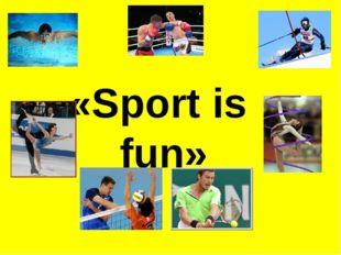 «Sport is fun»