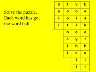 Solve the puzzle. Each word has got the word ball. b f v b a o o a l o l s l